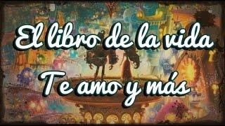 El Libro de la Vida - Te Amo y Más - Diego Luna