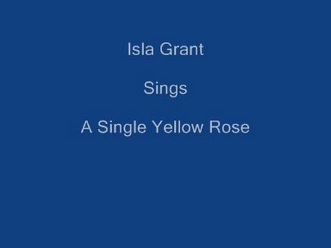 A Single Yellow Rose + On Screen Lyrics - Isla Grant - YouTube