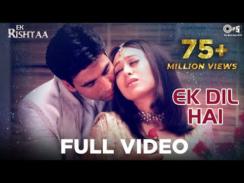 Ek Dil Hai - Full Song - Ek Rishta - Akshay Kumar & Karishma Kapoor video