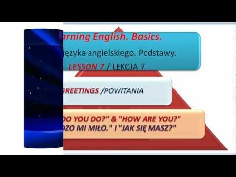 Learning English.Basics.Nauka Języka Angielskiego.Podstawy.-Lesson 7: Greetings/Pozdrowienia