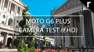 Moto G6 Plus Video Test (Full HD Sample)