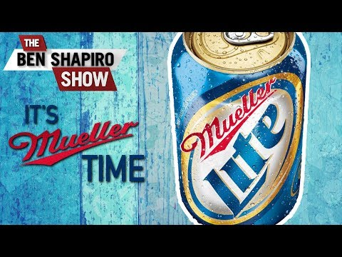 Is It Mueller Time? | The Ben Shapiro Show Ep. 542