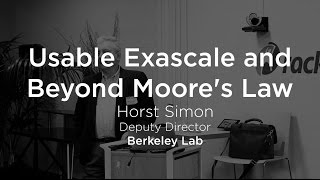 Usable Exascale and Beyond Moore