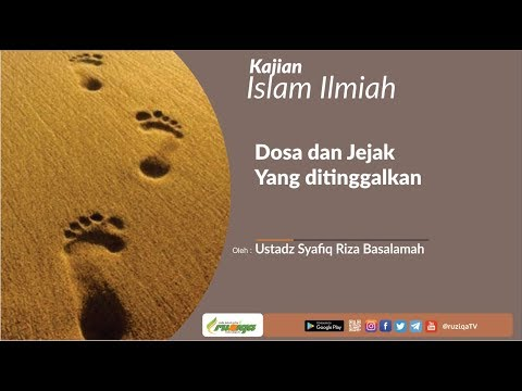 Ustadz Syafiq Riza Basalamah - Dosa dan Jejak yang Ditinggalkannya