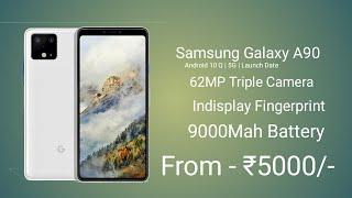 Samsung Galaxy A90 - Launch Date In India, Price, Specs, looks Samsung Galaxy A90