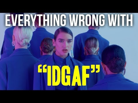 Everything Wrong With Dua Lipa    quot IDGAF quot