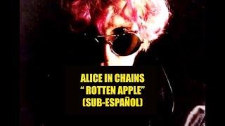 Alice In Chains - Rotten Apple SUBTITULADO ESPAÑOL