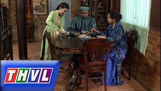 THVL |Chuyện xưa tích cũ–Tập 29[3]: Tố Liên được Trần phu nhân bày mưu sắp đặt để Trần Minh uống say
