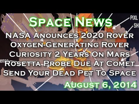 NASA Anounces 2020 Mars Mission With Oxygen Generating Equipment! August 6th WUITS Space News