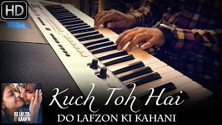 Kuch To Hai | Do Lafzon Ki Kahani | Piano Cover | Armaan Malik | ft.Syed Sohail Alvi