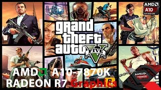 Grand Theft Auto V - AMD APU A10-7870K [BENCHMARK]