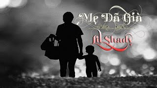 Mẹ Đã Già - Lil Shady [ Video lyrics ]