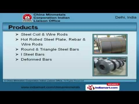 Steel Coil & Bar by China Minmetals Corporation Indian Liaison Office, New Delhi