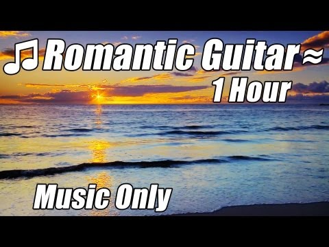 ROMANTIC GUITAR Slow Music Love Songs #1 Relaxing Instrumental Playlist Hour Relax Romance Study