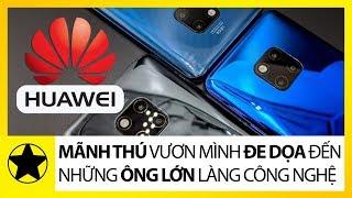 Đế Chế Huawei - 'Mãnh Thú' Vươn Mình, Đe Dọa Hàng Loạt Ông Lớn Công Nghệ Thế Giới