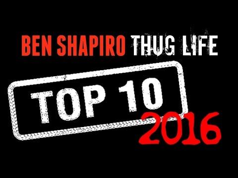 Top 10 Ben Shapiro Thug Life Moments - 2016