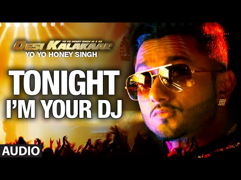 I'm Your Dj Tonight Full Audio Song | Yo Yo Honey Singh | Desi Kalakaar, Honey Singh New Songs 2014 video