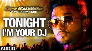I'm Your DJ Tonight Full AUDIO Song | Yo Yo Honey Singh | Desi Kalakaar, Honey Singh New Songs 2014