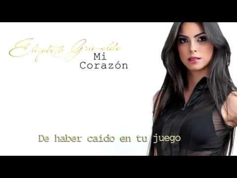 Elizabeth Grimaldo - Mi Corazon - (Lyric)