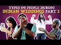 Types Of People During Indian Weddings PART 2 | Ashish Chanchlani thumbnail