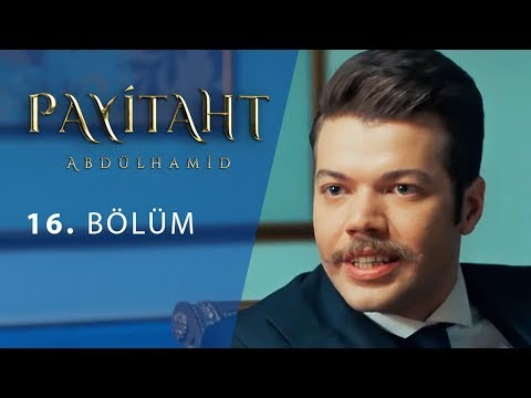 Payitaht Abdülhamid - Payitaht Abdülhamid 17. Bölüm 23 Haziran 2017 Tek Parça HD İzle
