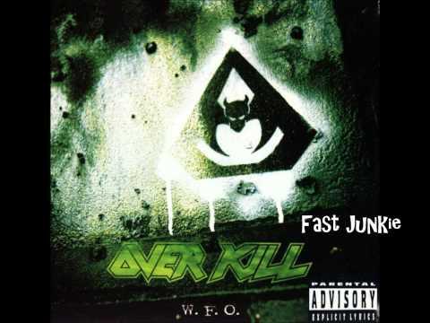 Overkill - Fast Junkie
