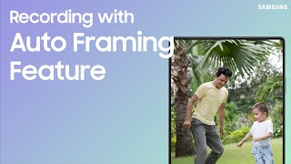 01. Easily record the best angles with new Auto Framing feature on Galaxy Z Fold2 | Samsung US
