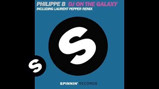 Philippe B - DJ On The Galaxy (Laurent Pepper Dub Mix)