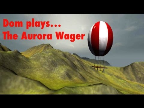 Dom plays The Aurora Wager - Part 1 - Mountain Goats