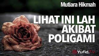 Mutiara Hikmah: Lihat Ini Lah Akibat Poligami - Ustadz DR Syafiq Riza Basalama, MA.