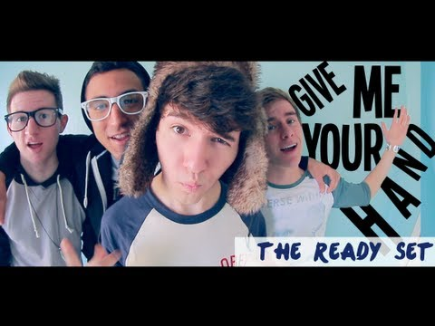 Give Me Your Hand - The Ready Set (Music Video)