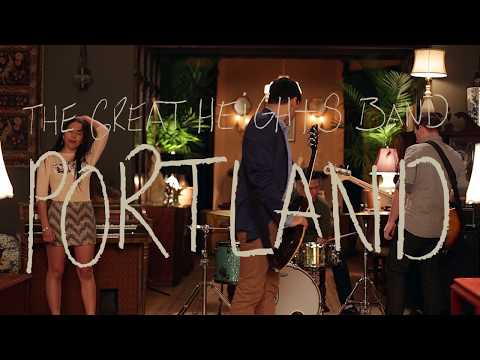 The Great Heights Band - Portland (OFFICIAL MUSIC VIDEO)