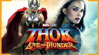 NOVO THOR É JANE FOSTER | THOR 4 - LOVE AND THUNDER | MARVEL FASE 4