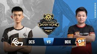 OVERCLOCKERS vs BOX GAMING [Vòng 12][17.10.2018] - Đấu Trường Danh Vọng Mùa Đông 2018
