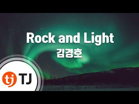 [TJ노래방] Rock and Light - 김경호 (Rock and Light - Kim Kyeong Ho) / TJ Karaoke