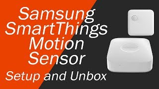 01. Samsung SmartThings Motion Sensor Setup and Unboxing