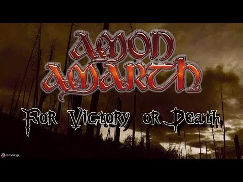 AMON AMARTH - For Victory Or Death [UNOFFICIAL LYRIC VIDEO] [HD]