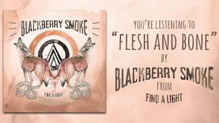 Download lagu Blackberry Smoke - Flesh And Bone (Audio) gratis