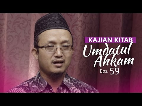 Kajian Kitab: Umdatul Ahkam - Ustadz Aris Munandar, Eps.59