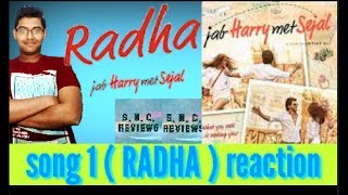 radha | jab Harry Met sejal | new song reaction | review
