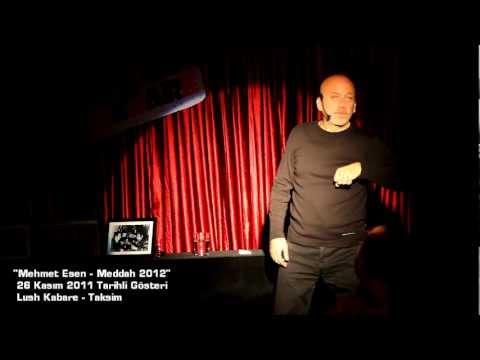 #1 - Mehmet Esen, Meddah 2012 - (Dirsek Problemi) @LushKabare