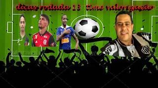 # CARTOLA FC 2018 | RODADA 13| TIME VALORIZAÇÃO (DICAS) CANAL LEO GALO SPORTS FC