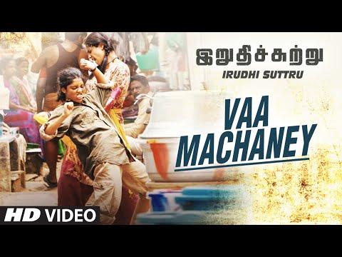 "Vaa Machaney Video Song    ""Irudhi Suttru""    R. Madhavan, Ritika Singh"