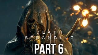 DEATH STRANDING Gameplay Walkthrough Part 6 - FIRST BOSS & PORT KNOT CITY (Full Game)