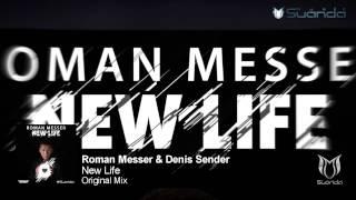 Roman Messer & Denis Sender - New Life (Original Mix)