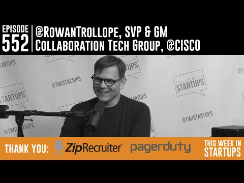 Rowan Trollope & Cisco Spark brings simple, affordable, supreme quality video conf to everyone
