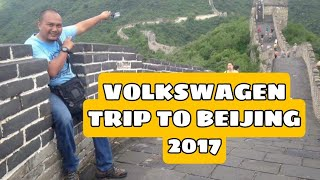 My Trip to Beijing, China (Memori 2017) with Volkswagen Malaysia