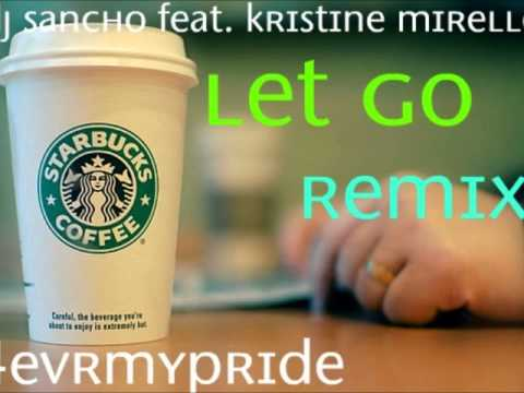 Let Go Remix - Dj Sancho feat. Kristine Mirelle.wmv