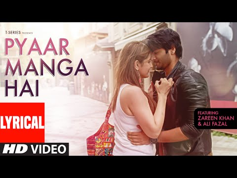 PYAAR MANGA HAI  Lyrical Video Song | Zareen Khan, Ali Fazal | Armaan Malik, Neeti Mohan | T-Series