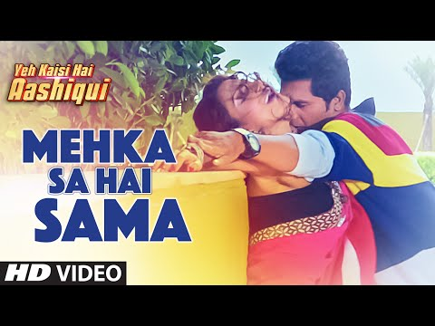 Mehka Sa Hai Sama Video Song | Yeh Kaisi Hai Aashiqui  | T-Series